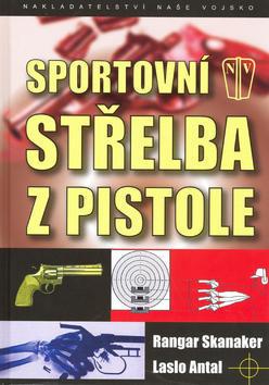Sportovní střelba z pistole - Rangar Skanaker; Laslo Antal