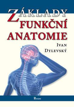 Základy funkční anatomie - Ivan Dylevský