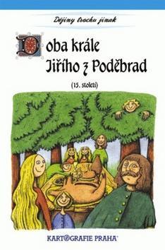 Doba krále Jiřího z Poděbrad - (15. století)