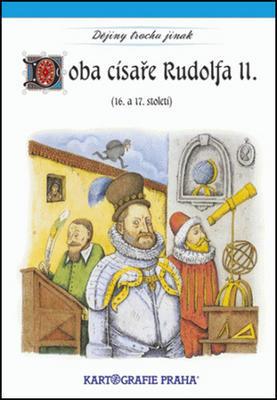 Doba císaře Rudolfa II. - (16./17. století)