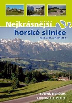 Nejkrásnější horské silnice Rakouska a Německa - Zdeněk Blahůšek