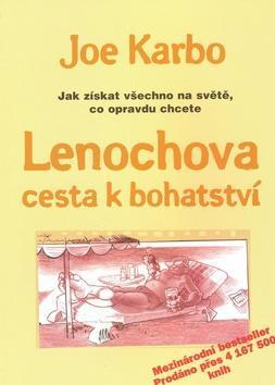 Lenochova cesta k bohatství - Jak získat všechno na světě co opravdu chcete - Joe Karbo