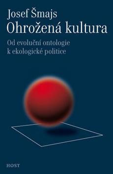 Ohrožená kultura - Od evoluční ontologie k ekologické politice