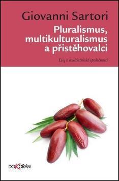 Pluralismus, multikulturalismus a přistěhovalci - Giovanni Sartori
