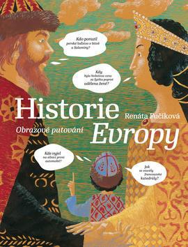 Historie Evropy - Obrazové putování - Renáta Fučíková; Daniela Krolupperová