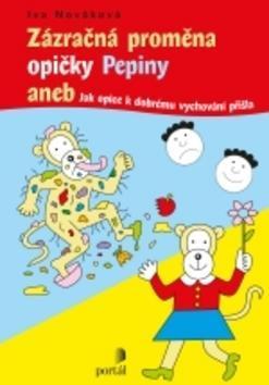 Zázračná proměna opičky Pepiny - aneb Jak opice k dobrému vychování přišla - Iva Nováková