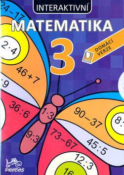 Interaktivní matematika 3 - Domácí verze - Marie Šírová; Jana Vosáhlová