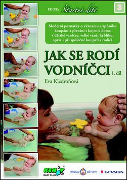 Jak se rodí vodníčci - 1. díl - Eva Kiedroňová