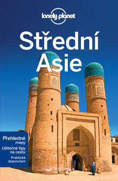 Střední Asie - Z řady průvodců Lonely Planet