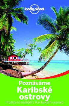 Poznáváme Karibské ostrovy - Prožijte to nejlepší z Karibských ostrovů