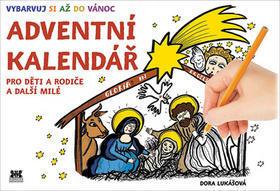 Adventní kalendář - Pro děti a rodiče a další milé - Dora Lukášová