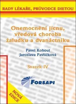 Onemocnění jícnu, vředová choroba žaludku a dvanáctníku - Svazek IV - Pavel Kohout; Jaroslava Pavlíčková