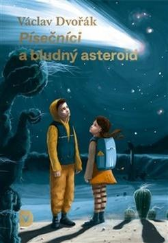 Písečníci a bludný asteroid - Václav Dvořák