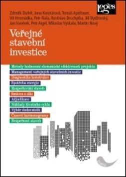 Veřejné stavební investice - Zdeněk Dufek; Jana Korytárová; Tomáš Apeltauer; Vít Hromádka; Petr Fiala; Ros...