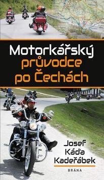 Motorkářský průvodce po Čechách - Josef Káďa Kadeřábek