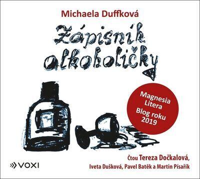 Zápisník alkoholičky - Michaela Duffková; Martin Písařík; Tereza Dočkalová; Iveta Dušková