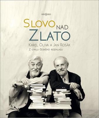 Slovo nad zlato - Z cyklu českého rozhlasu - Karel Oliva; Jan Rosák