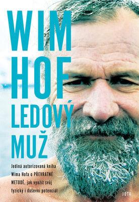 Wim Hof Ledový muž - Wim Hof