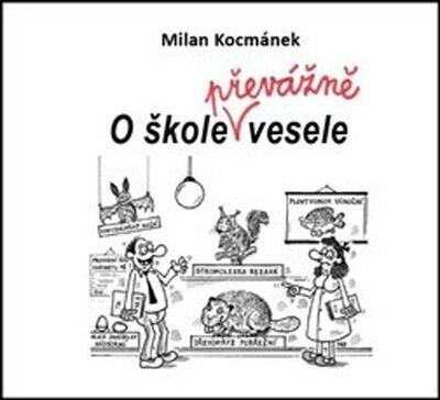 O škole převážně vesele - Milan Kocmánek