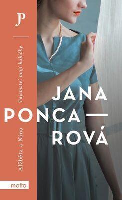 Alžběta a Nina - Tajemství mojí babičky - Jana Poncarová