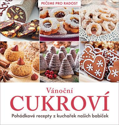 Vánoční cukroví - Pohádkové recepty z kuchařek našich babiček - Dagmar Garciová; Jan Kukrál; Pavel Polcar