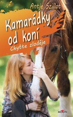 Kamarádky od koní Chyťte zloděje - Antje Szillat