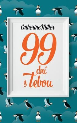 99 dní s Tebou - Catherine Millerová