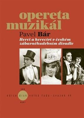 Herci a herectví v českém zábavněhudebním divadle - Pavel Bár