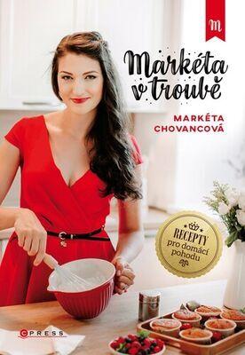 Markéta v troubě - Recepty pro domácí pohodu - Markéta Chovancová